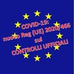 COVID-19: Regolamento (UE) 2020/466 sui Controlli Ufficiali modificato e in vigore fino al 1 Ottobre 2020