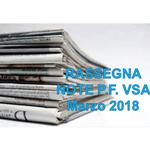 Rassegna NOTE P.F. VSA pubblicate a Marzo 2018